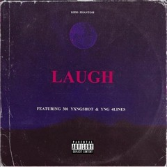 Laugh(Ft.301 YxngShot & Zen300)