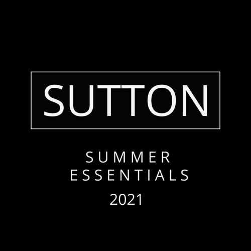 SUTTON SUMMER ESSENTIALS 2021 (Including music from Dimension, Sub Focus, Friction & Netsky)