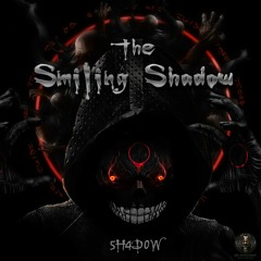 The Smiling Shadow - 5H4D0W (Free Download)