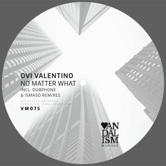 VM075 - Ovi Valentino - No Matter What EP incl. Dubphone & Ismaso Remixes