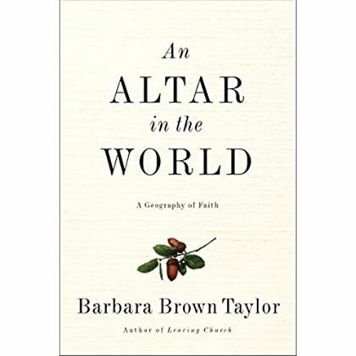 (Download) An Altar in the World: A Geography of Faith EBOOK #pdf