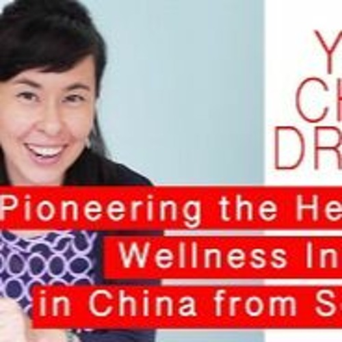 Episode 5: Pioneering The Health & Wellness Industry In China From Scratch S2