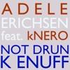Not Drunk Enuff feat. kNERO