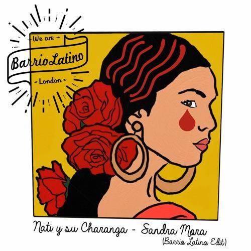 Nati y su Charanga - Sandra Mora (Barrio Latino Edit)