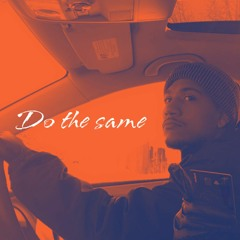 Do the same