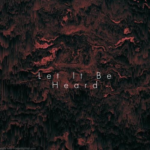Let It Be Heard