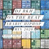 Arabic HipHop Mix 2020 / ON THE BEAT #2