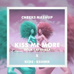 Kiss Me More (Cheeks Mashup)