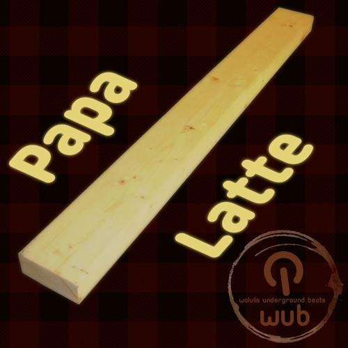 Papa Latte (Papperlapapp Mix)