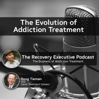 EP 69: The Evolution of Addiction Treatment with Doug Tieman
