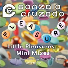 Little Pleasures - Episode: 10
