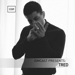 Ismcast Presents 134 - Tred