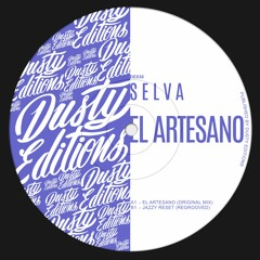 PREMIERE: Selva - El Artesano [Dusty Editions]