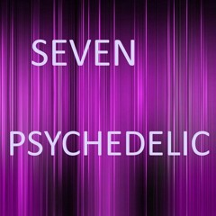 SEVEN - PSYCHEDELIC