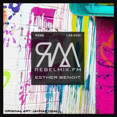 Rebel Mix #338 with host Esther Benoit