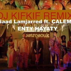 Saad Lamjarred ft. CALEMA - ENTY HAYATY ( dj kifkif club mix ) no drop for djz