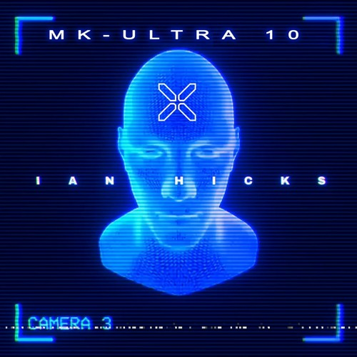 MK-ULTRA 10 - IAN HICKS