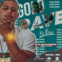 GOLD RAVE - DJ DIEGO - NO PIQUE DO ROUND 6 - BATATINHA FRITA 1 2 3