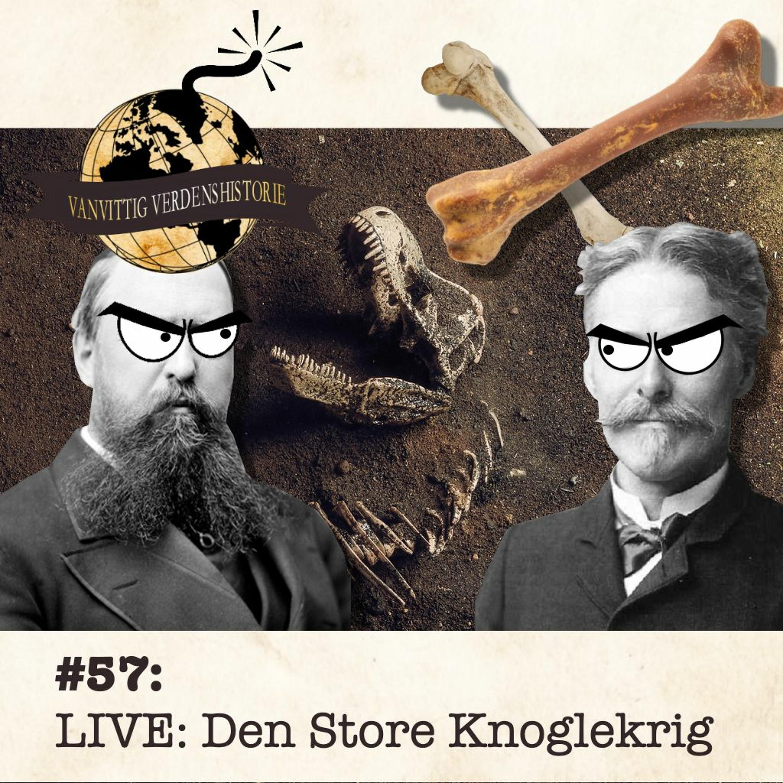 #57: LIVE: Den Store Knoglekrig