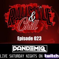 Rawstyle & Chill   Episode 023