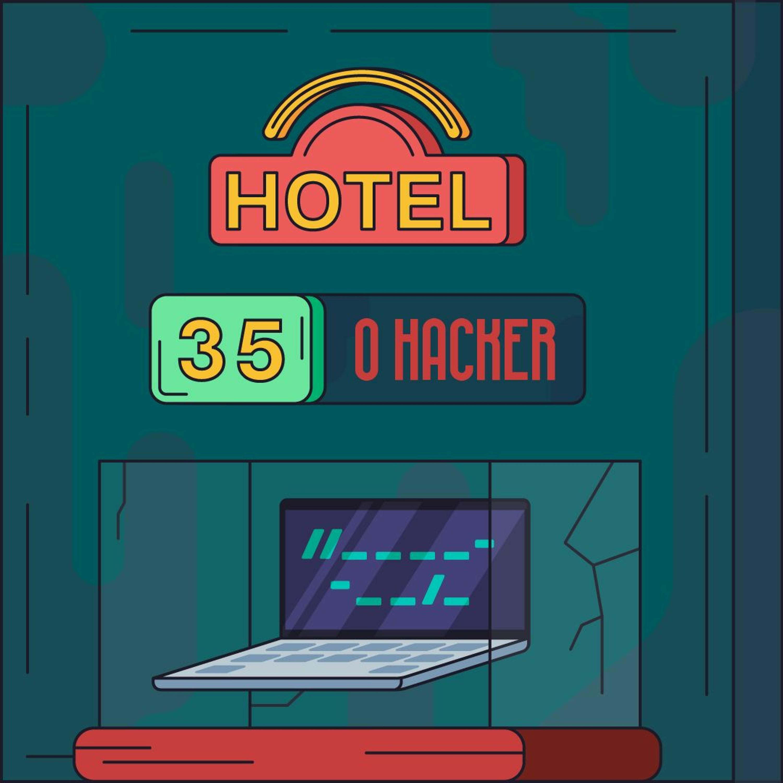 Hotel #35 - O Hacker