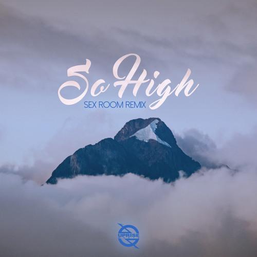 So High (Sex Room Remix) [feat. Wiktoria Kolosowa]