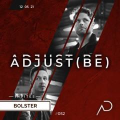 Adjust (BE) Invites #052 | BOLSTER |