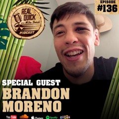 Brandon Moreno (Guest) - EP #136