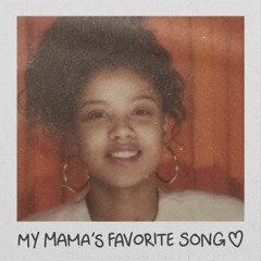 """""""My Mama's Favorite Song"""""""
