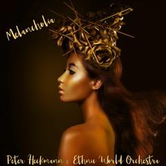 Melancholia (feat. Ethnic World Orchestra)