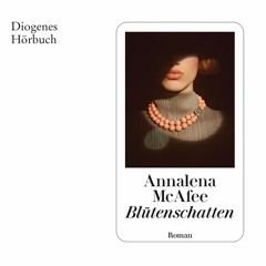 Annalena McAfee, Blütenschatten. Diogenes Hörbuch 978-3-257-69397-3