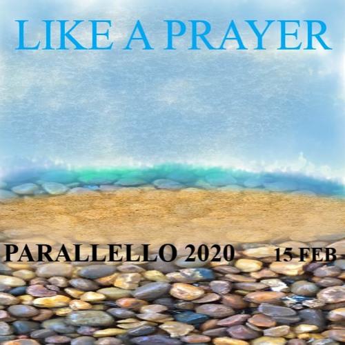 Parallello 2020 LIKE A PRAYER