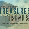 Discovering Treasures in Trials 02 - How Pain Lies To You