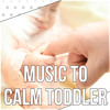 Music to Calm Toddler, Relax and Take a Deep Breath