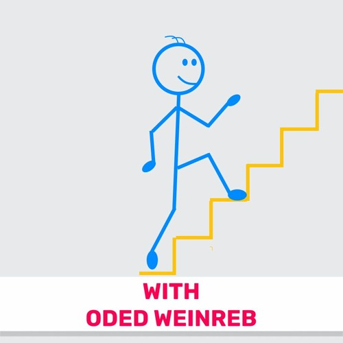 101 - From Junior to  VP (Featuring Oded Weinreb)