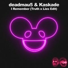 Deadmau5, Kaskade - I Remember (Truth x Lies Edit)