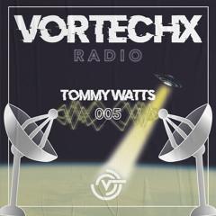 Vortechx Radio #005 Tommy Watts