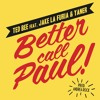 Better Call Paul (feat. Jake La Furia & Dj Yaner)