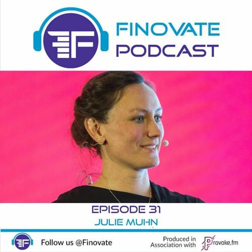 Episode 31: Julie Muhn, Finovate