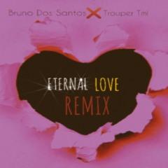 Eternal Love (Remix) [feat. Trouper Tml]