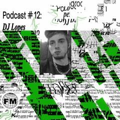 Podcast #12: DJ Lopes (aka Nikita Villeneuve)