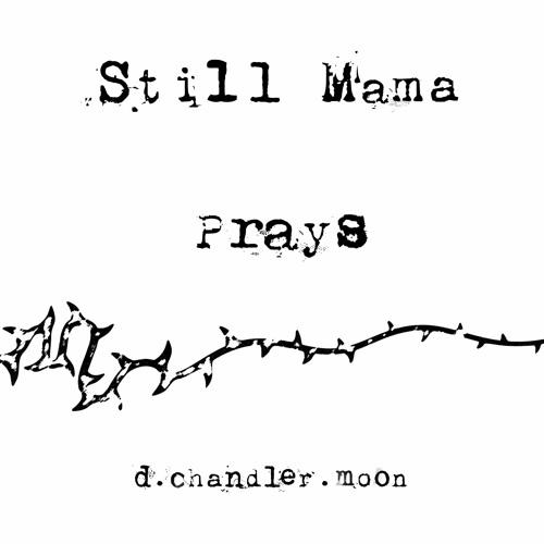 Still Mama Prays