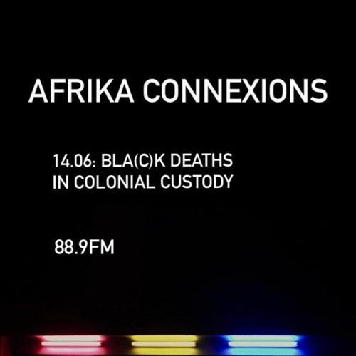 Afrika Connexions - BLA(C)K DEATHS IN COLONIAL CUSTODY
