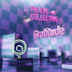 Pie Eye Collective - Gratitude (STW Premiere)