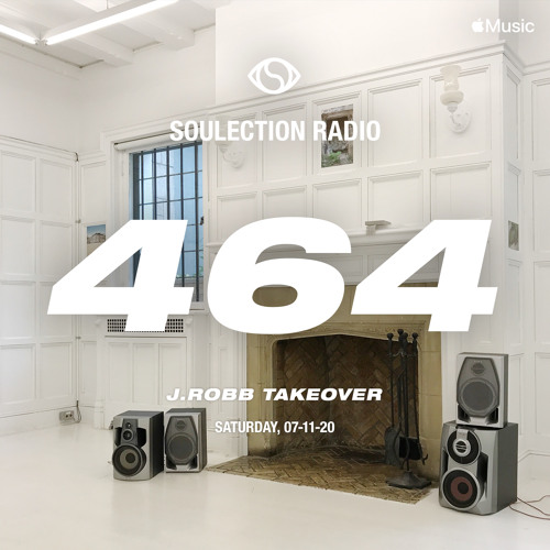 Soulection Radio Show #464 (J.Robb Takeover)