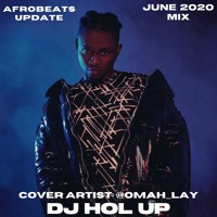 (NEW SONGS) June 2020 Afrobeats Update Mix Feat Omah Lay, Terri, Kidi, Odunsi, Yemi Alade
