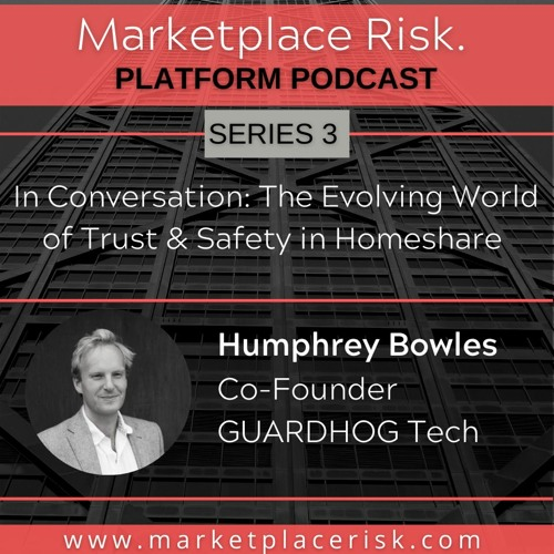 The Evolving World of Trust & Safety in Homeshare with Humphrey Bowles