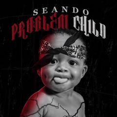 Problem Child (Prod. L'Quincy)