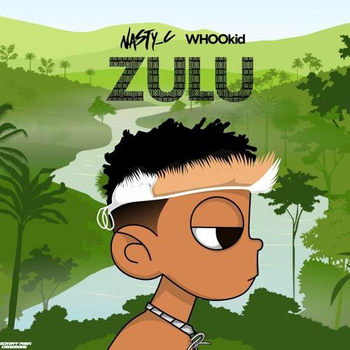 Nasty C x DJ Whoo Kid - ZULU