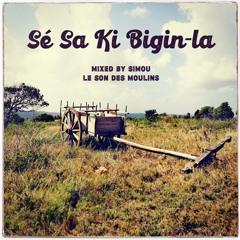Simou (Le Son des Moulins) - Sé Sa Ki Bigin-la